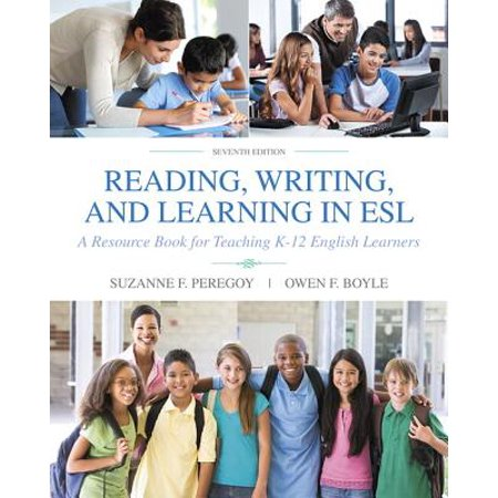 Reading, Writing and Learning in ESL : A Resource Book for Teaching K-12 English (English Language Learners Reading)