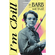 Stranger Things - TV Show Poster (In Barb We Trust - I'm Chill)