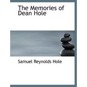The Memories of Dean Hole