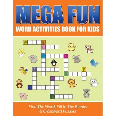 Mega Fun Word Activities Book for Kids : Find the Word, Fill in the Blanks & Crossword Puzzles