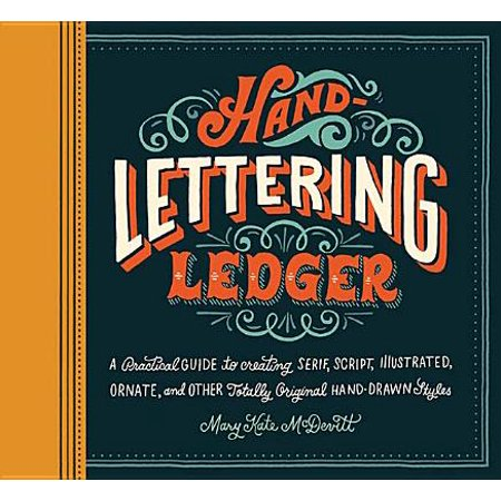 Hand-Lettering Ledger : A Practical Guide to Creating Serif, Script, Illustrated, Ornate, and Other Totally Original Hand-Drawn - Halloween Original Script