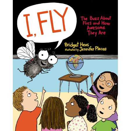 I, Fly : The Buzz About Flies and How Awesome They Are ()