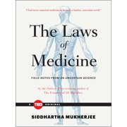 The Laws of Medicine : Field Notes from an Uncertain Science