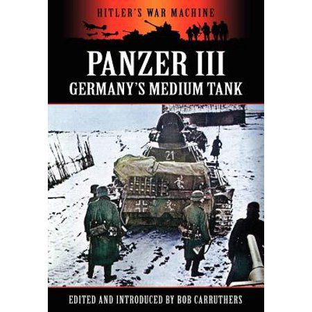 - Panzer III - Germany's Medium Tank
