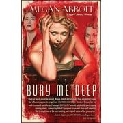 Bury Me Deep : A Novel