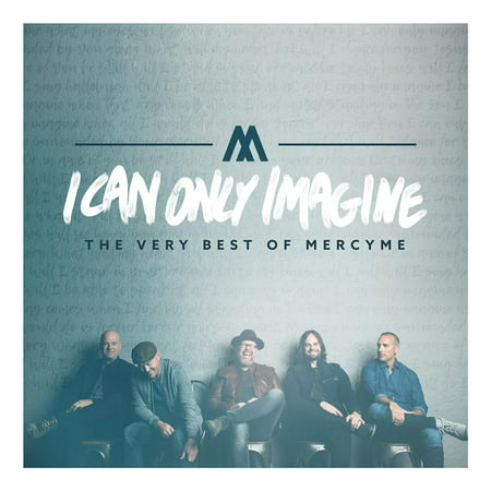 I Can Only Imagine: The Very Best of MercyMe (CD) (Best New Trap Music)