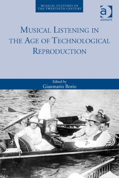 Musical Listening in the Age of Technological Reproduction by