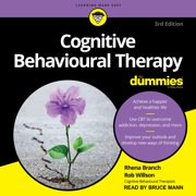 Cognitive Behavioural Therapy For Dummies - Audiobook