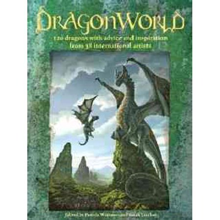 Dragonworld  120 Dragons With Advice And Inspiration From 49 International Artists