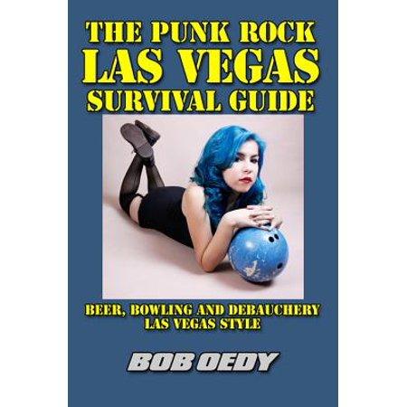 The Punk Rock Las Vegas Survival Guide: Beer, Bowling and Debauchery Las Vegas Style - - Punk Rock Birthday