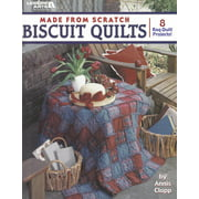 Made from Scratch Biscuit Quilts (Paperback)