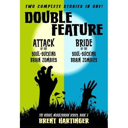 Double Feature: Attack of the Soul-Sucking Brain Zombies/Brides of the Soul-Sucking Brain Zombies - eBook](Zombie Bride)