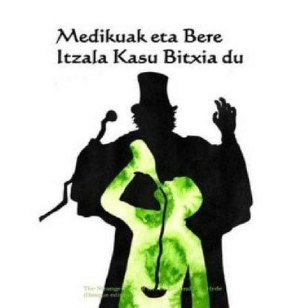 Medikuak Eta Bere Itzala Kasu Bitxia Du: The Strange Case of Dr. Jekyll and Mr. Hyde (Basque Edition)