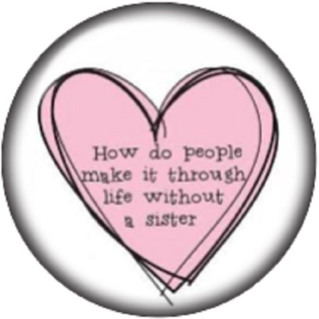 Snap button Make it through life sister 18mm charm chunk -