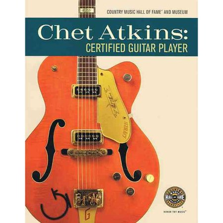 Chet Atkins: Certified Guitar Player by