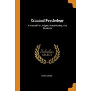 Criminal Psychology: A Manual for Judges, Practitioners, and Students Paperback