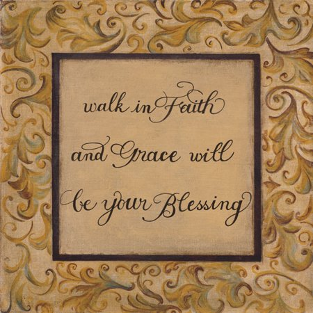 Walk In Faith and Grace Will Be Your Blessing; Religious Decor; One 12X12 Poster Print](Grease Decor)