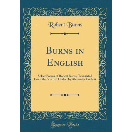 Burns in English : Select Poems of Robert Burns, Translated from the Scottish Dialect by Alexander Corbett (Classic Reprint) - Halloween By Robert Burns