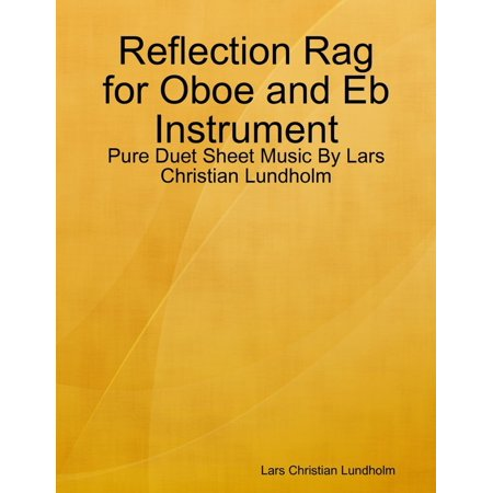 Reflection Rag for Oboe and Eb Instrument - Pure Duet Sheet Music By Lars Christian Lundholm - (12th Street Rag Sheet Music)