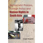 Democratic Process, Foreign Policy And Human Rights in South Asia - eBook