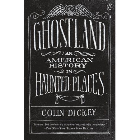 Ghostland : An American History in Haunted Places - The Haunted History Of Halloween 2017