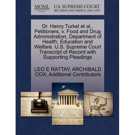Dr  Henry Turkel Et Al   Petitioners  V  Food And Drug Administration  Department Of Health  Education And Welfare  U S  Supreme Court Transcript Of R
