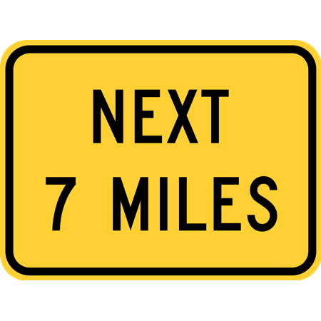Traffic Signs - Next (distance) miles (plaque) 12 x 18 Peel-n-Stick Sign Street Weather Approved Sign