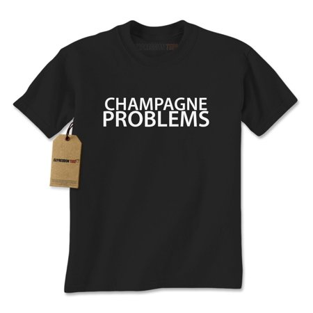 Champagne Problems Mens T-shirt