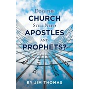 Does the Church Still Need Apostles and Prophets? (Paperback)