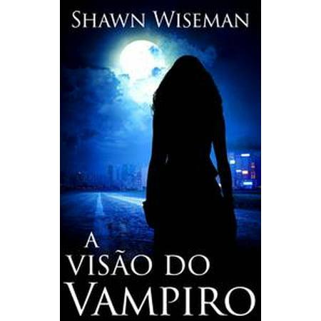 A visão do vampiro - eBook - Vampiros Para Halloween