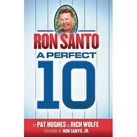 Ron Santo - A Perfect 10