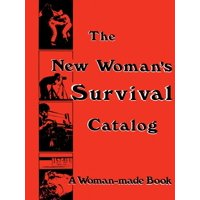 The New Woman's Survival Catalog (Paperback)