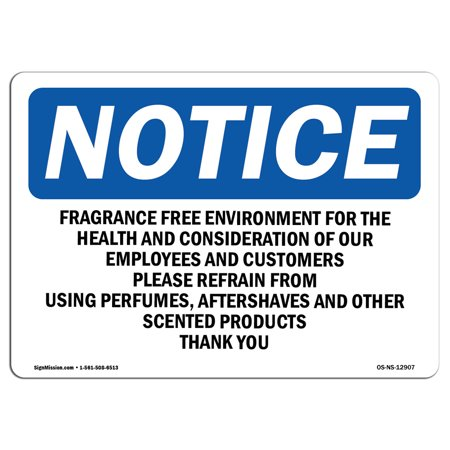 OSHA Notice Sign - Fragrance Free Environment For The Health   Choose from: Aluminum, Rigid Plastic or Vinyl Label Decal   Protect Your Business, Work Site, Warehouse & Shop Area   Made in the (Best Discount Fragrance Sites)