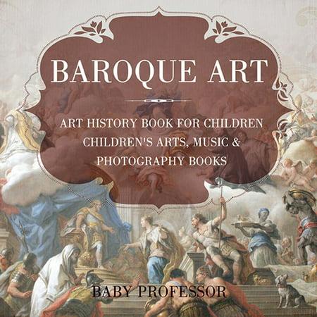 Baroque Art - Art History Book for Children   Children's Arts, Music & Photography Books - eBook Baroque Music Book