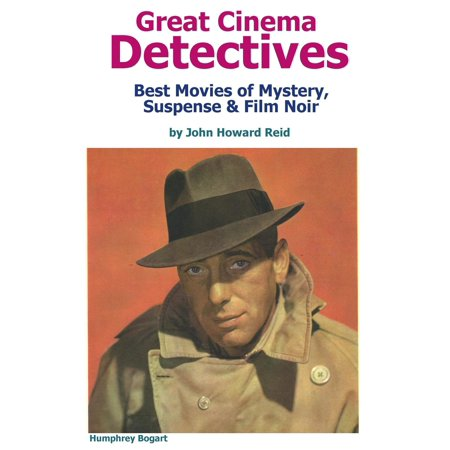 Great Cinema Detectives: Best Movies of Mystery, Suspense & Film Noir -