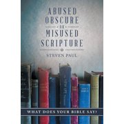 Abused, Obscure, or Misused Scripture : What Does Your Bible Say?