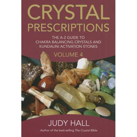 Crystal Prescriptions : The A-Z Guide to Chakra and Kundalini Awakening Crystals