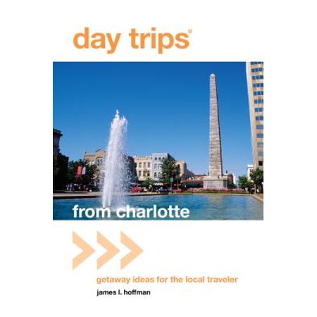 Day Trips(r) from Charlotte : Getaway Ideas for the Local Traveler - Paperback (Character Day Ideas)