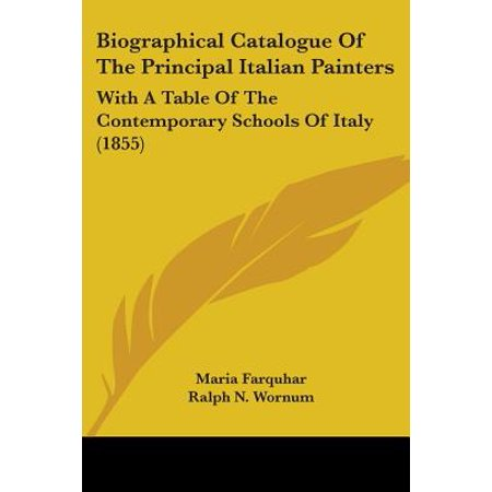Biographical Catalogue of the Principal Italian Painters : With a Table of the Contemporary Schools of Italy (1855)