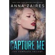 Capture Me: The Complete Trilogy - eBook