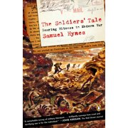 The Soldiers' Tale : Bearing Witness to a Modern War