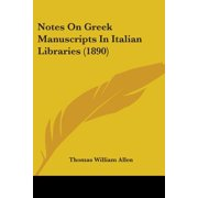 Notes on Greek Manuscripts in Italian Libraries (1890)