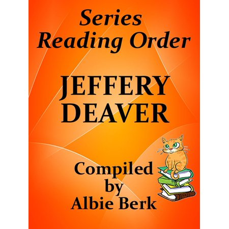 Jeffery Deaver: Best Reading Order Series - with Summaries & Checklist - Compiled by Albie Berk -