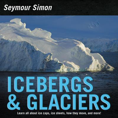 Icebergs & Glaciers : Revised Edition