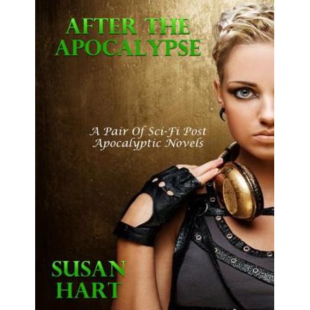 After the Apocalypse - A Pair of Post Apocalyptic Sci Fi Novels -