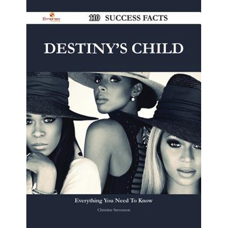 Destiny's Child 110 Success Facts - Everything you need to know about Destiny's Child - eBook