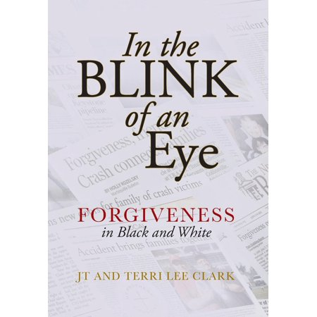 In the Blink of an Eye: Forgiveness in Black and White (Hardcover) (Black And White Bible)