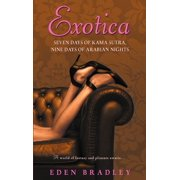 Exotica : Seven Days of Kama Sutra, Nine Days of Arabian Nights