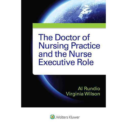 The Doctor of Nursing Practice and the Nurse Executive Role