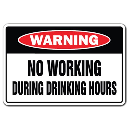 - No Working During Drinking Hours [3 Pack] of Vinyl Decal Stickers | Indoor/Outdoor | Funny decoration for Laptop, Car, Garage , Bedroom, Offices | SignMission